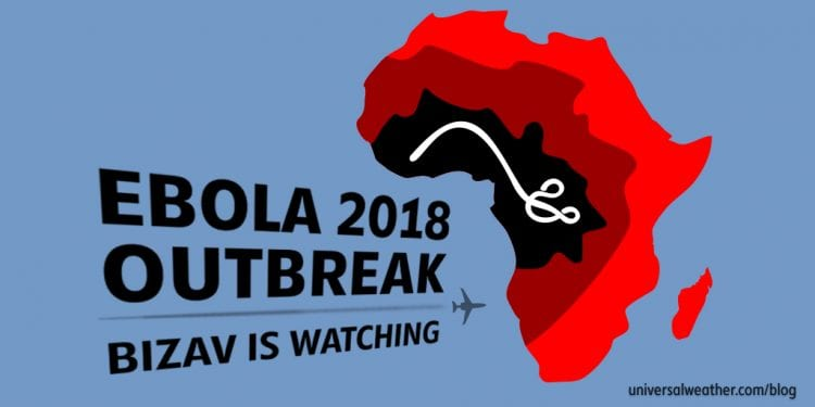 October 2018 Ebola outbreak in Central Africa - Business aviation is watching.